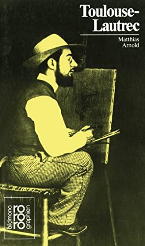 Henri de Toulouse-Lautrec.: Mit Selbstzeugnissen und Bilddokumenten. - Arnold, Matthias