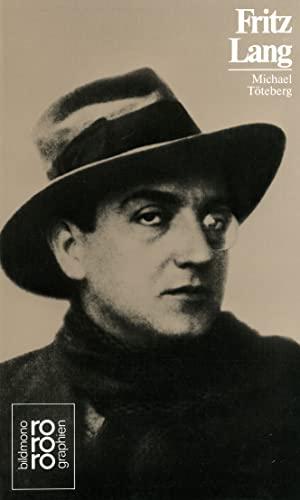 Fritz Lang : Mit Selbstzeugnissen und Bilddokumenten - Michael Töteberg