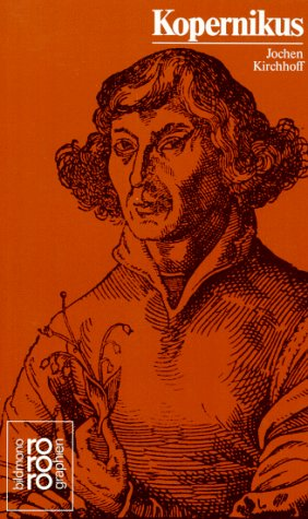 Nikolaus Kopernikus mit Selbstzeugnissen und Bilddokumenten (Rowohlts Monographien) (German Edition) - Kirchhoff, Jochen