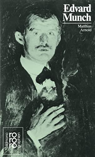 Edvard Munch in Selbstzeugnissen und Bilddokumenten. - Arnold, Matthias