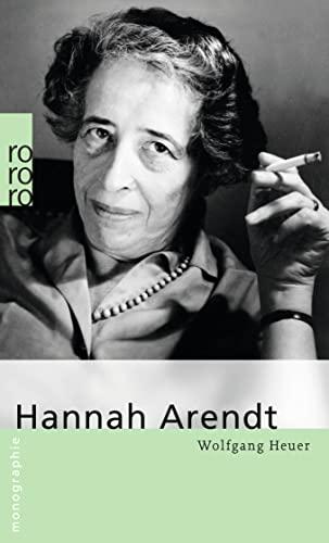 Hannah Arendt: In Selbstzeugnissen und Bilddokumenten - Heuer, Wolfgang
