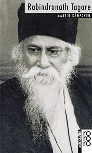 9783499503993: Rabindranath Tagore: Mit Selbstzeugnissen und Bilddokumenten (rowohlts monographien)