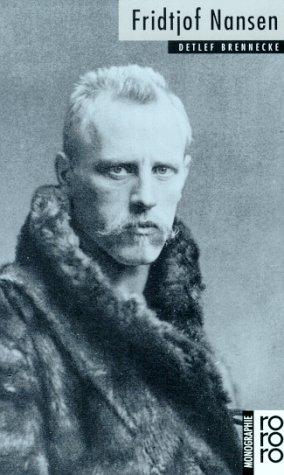 9783499504112: Fridtjof Nansen: Mit Selbstzeugnissen und Bilddokumenten (Rowohlts Monographien) (German Edition)