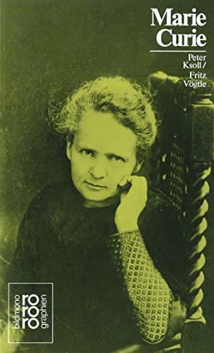 Marie Curie : Mit Selbstzeugnissen und Bilddokumenten - Fritz Vögtle