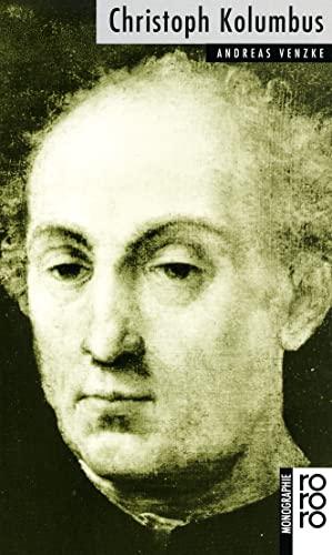 Christoph Kolumbus. mit Selbstzeugnissen und Bilddokumenten dargest. von / Rowohlts Monographien ; 449 - Venzke, Andreas