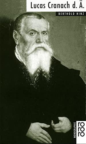 Lucas Cranach d.Ä. dargest. von / Rororo ; 50457 : Rowohlts Monographien - Hinz, Berthold