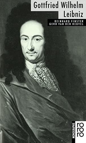 Leibniz, Gottfried Wilhelm: Mit Selbstzeugnissen und Bilddokumenten - Finster, Reinhard, Heuvel, Gerd van den