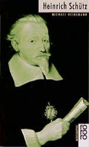 Heinrich Schütz. dargest. von / Rowohlts Monographien ; 490 - Heinemann, Michael