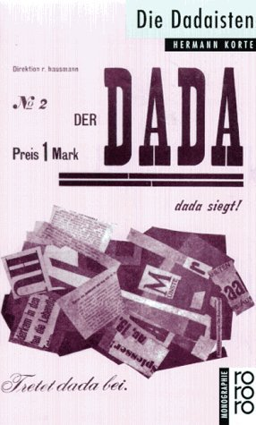 Die Dadaisten mit Selbstzeugnissen und Bilddokumenten dargestellt, - Korte, Hermann