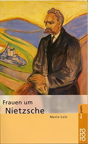 Frauen um Nietzsche. rororo monographie 50631: Leis,Mario
