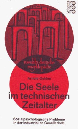 9783499550539: Die Seele im technischen Zeitalter: Sozialpsychologische Probleme in der industriellen Gesellschaft (Rowohlts deutsche Enzyklopädie)