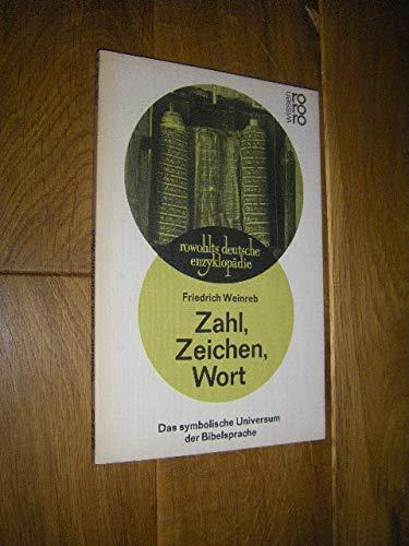 9783499553837: Zahl, Zeichen, Wort: D. symbol. Universum d. Bibelsprache (Rowohlts deutsche Enzyklopadie ; 383) (German Edition)