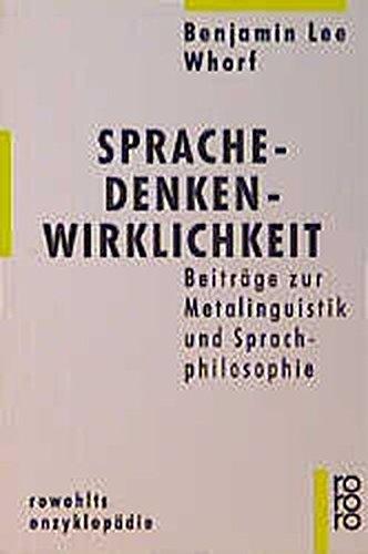 9783499554032: Sprache, Denken, Wirklichkeit. Beiträge zur Metalinguistik und Sprachphilosophie.