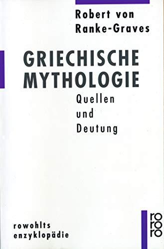 9783499554049: Griechische Mythologie. Quellen und Deutung.