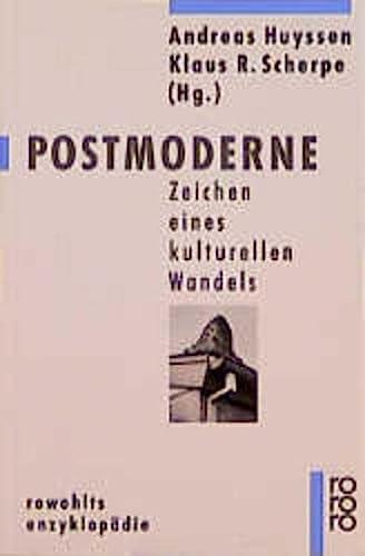 POSTMODERNE Zeichen eines kulturellen Wandels.: Huyssen, Andreas / Klaus R. Scherpe (Hrsg.)