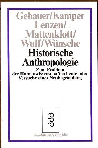 9783499554865: Historische Anthropologie: Zum Problem der Humanwissenschaften heute, oder, Versuche einer Neubegrundung (Rowohlts Enzyklopadie) (German Edition)