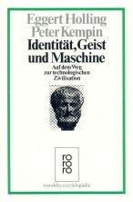 9783499554995: Identität, Geist und Maschine. Auf dem Weg zur technologischen Zivilisation. (Kulturen und Ideen)