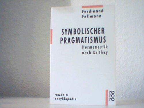 9783499555084: Symbolischer Pragmatismus: Hermeneutik nach Dilthey (Rowohlts Enzyklopädie)
