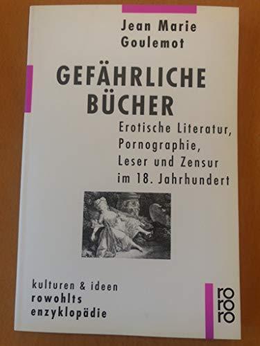 9783499555282: Gefährliche Bücher. Erotische Literatur, Pornographie, Leser und Zensur im 18. Jahrhundert