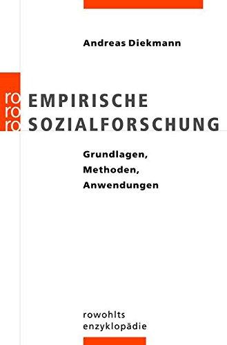 Empirische Sozialforschung: Grundlagen, Methoden, Anwendungen - Diekmann, Andreas