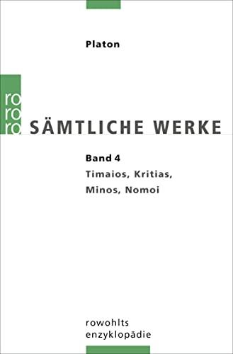 Sämtliche Werke 04 : Timaios, Kritias, Minos, Nomoi - Platon