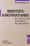 9783499556340: Identitätskonstruktionen: Das Patchwork der Identitäten in der Spätmoderne