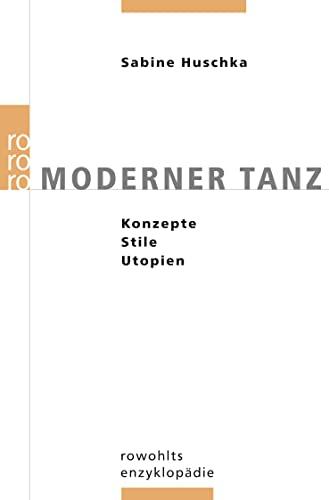 9783499556371: Moderner Tanz: Konzepte, Stile, Utopien