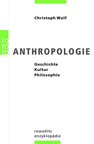 9783499556647: Anthropologie: Geschichte - Kultur - Philosophie
