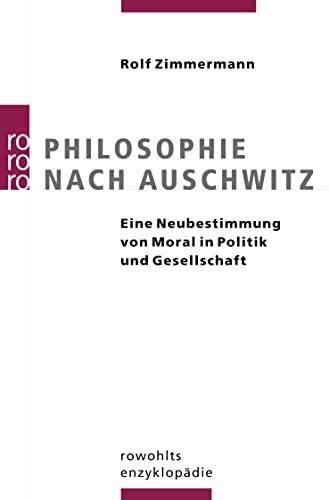 9783499556692: Philosophie nach Auschwitz: Eine Neubestimmung von Moral in Politik und Gesellschaft