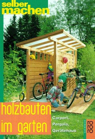 Holzbauten im Garten: Heide, Erika:
