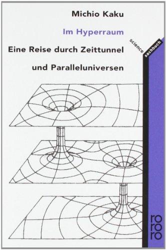 9783499603600: Im Hyperraum. Eine Reise durch Zeittunnel und Paralleluniversen.