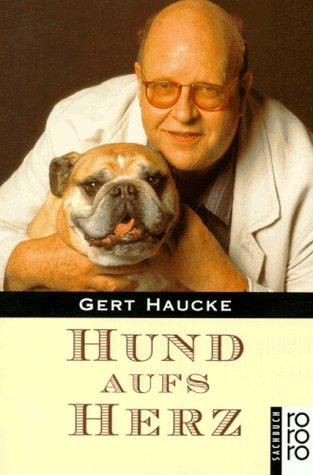 Hund aufs Herz - Haucke, Gert