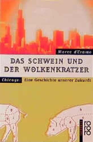 Das Schwein und der Wolkenkratzer. Chicago: Eine: D'Eramo, Marco, Eramo,