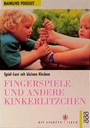 Fingerspiele und andere Kinkerlitzchen. Spiel- Lust mit: Pousset, Raimund