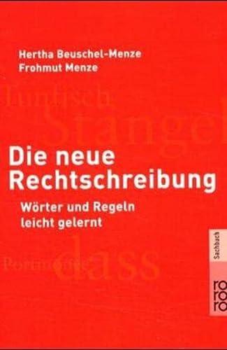 Die neue Rechtschreibung. Wörter und Regeln leicht gelernt. Mit einem Vorwort von Klaus Heller. - (=Rororo 60788 : rororo-Sachbuch).