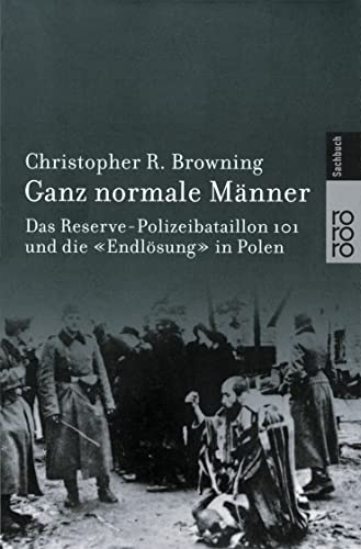 Ganz Normale Manner (German Edition) (3499608006) by Christopher R Browning