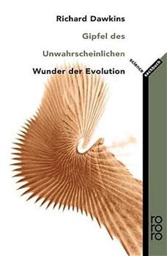 9783499609329: Gipfel des Unwahrscheinlichen. Wunder der Evolution.
