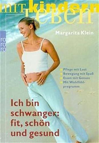 9783499609787: Ich bin schwanger: fit, schön und gesund.