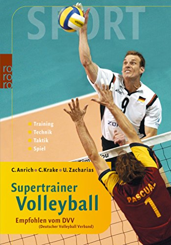 9783499610684: Supertrainer Volleyball: In Kooperation mit dem DVV (Deutscher Volleyball Verband). Training. Technik. Taktik. Spiel