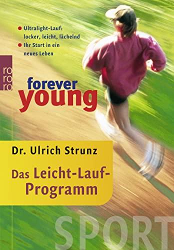 9783499610752: forever young - Das Leicht-Lauf-Programm: Ultralight-Lauf: locker, leicht, l�chelnd. Ihr Start in ein neues Leben