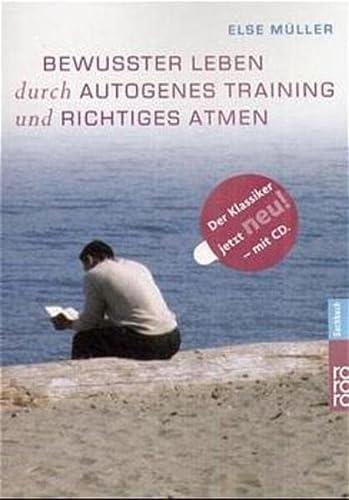 9783499611575: Bewusster leben durch Autogenes Training und richtiges Atmen, m. Audio-CD