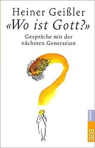 9783499613050: Wo ist Gott?: Gespräche mit der nächsten Generation