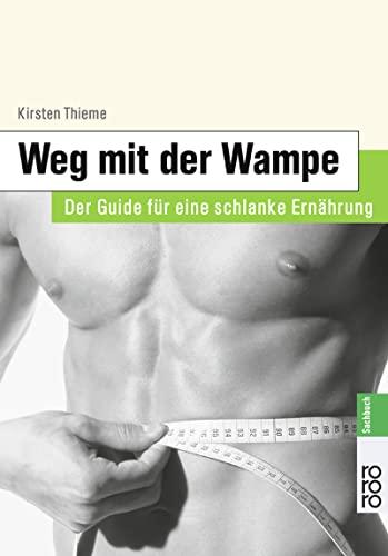 Weg mit der Wampe: Der Guide für: Thieme, Kirsten