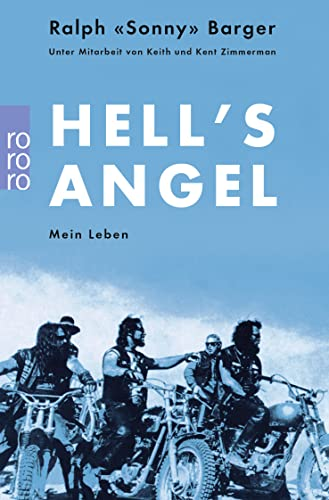 Hells Angel. Mein Leben. (9783499614538) by Barger, Ralph Sonny; Zimmerman, Keith; Zimmerman, Kent