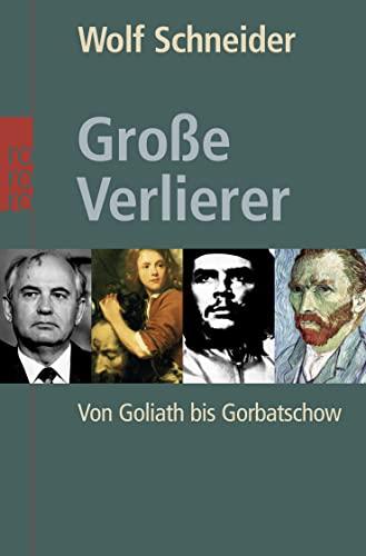 9783499615030: Große Verlierer: Von Goliath bis Gorbatschow