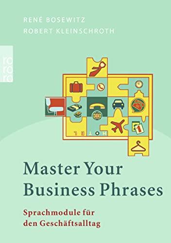 9783499615665: Master your Business Phrases: Sprachmodule für den Geschäftsalltag