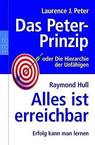 9783499616419: Das Peter-Prinzip. Alles ist erreichbar. Sonderausgabe.