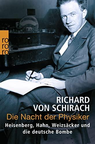 9783499616426: Die Nacht der Physiker: Heisenberg, Hahn, Weizsäcker und die deutsche Bombe