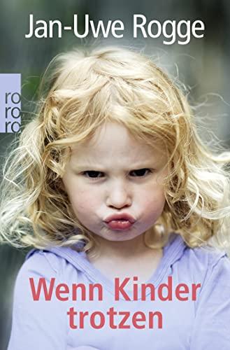 9783499616594: Wenn Kinder trotzen