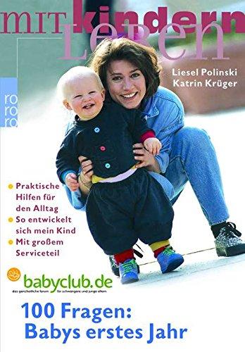 9783499617263: 100 Fragen: Babys erstes Jahr